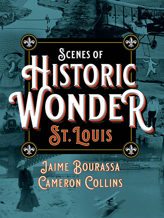 Scenes of Historic Wonder: St. Louis
